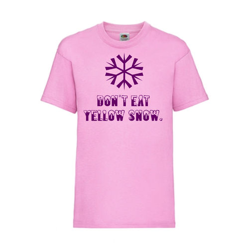 Don´t eat yellow snow - FUN Shirt T-Shirt Fruit of the Loom Rosa F0011
