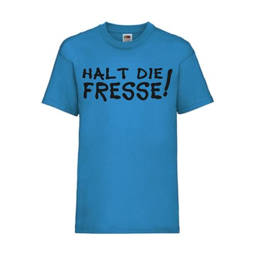 Halt die Fresse! - FUN Shirt T-Shirt Fruit of the Loom Azure F0028