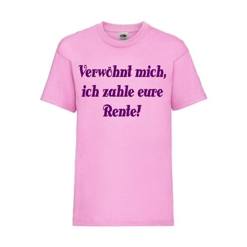 Verwöhnt mich, ich zahle eure Rente - FUN Shirt T-Shirt Fruit of the Loom Pink F0138